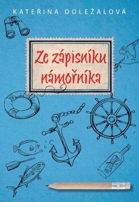 Ze zápisníku námořníka - Kateřina Doležalová - e-kniha