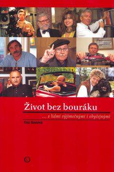 Život bez bouráku - Eva Sovová