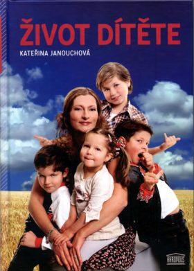 Život dítěte - Kateřina Janouchová