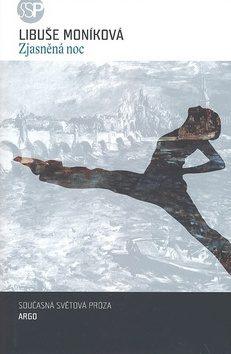Zjasněná noc - Libuše Moníková