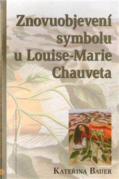 Znovuobjevení symbolu u Louise-Marie Chauveta - Kateřina Bauerová