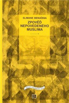 Zpověď nepovedeného muslima - Slimane Benaissa