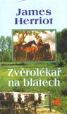 Zvěrolékař na blatech - James Herriot, ...